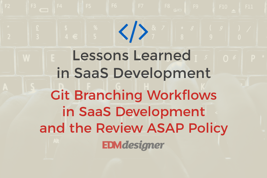 Git Branching Workflows in SaaS Development and the Review ASAP Policy